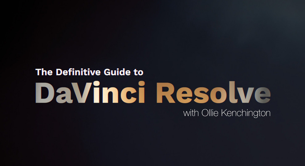 The Definitive Guide to DaVinci Resolve