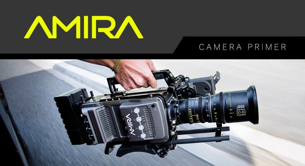 ARRI Amira Camera Primer