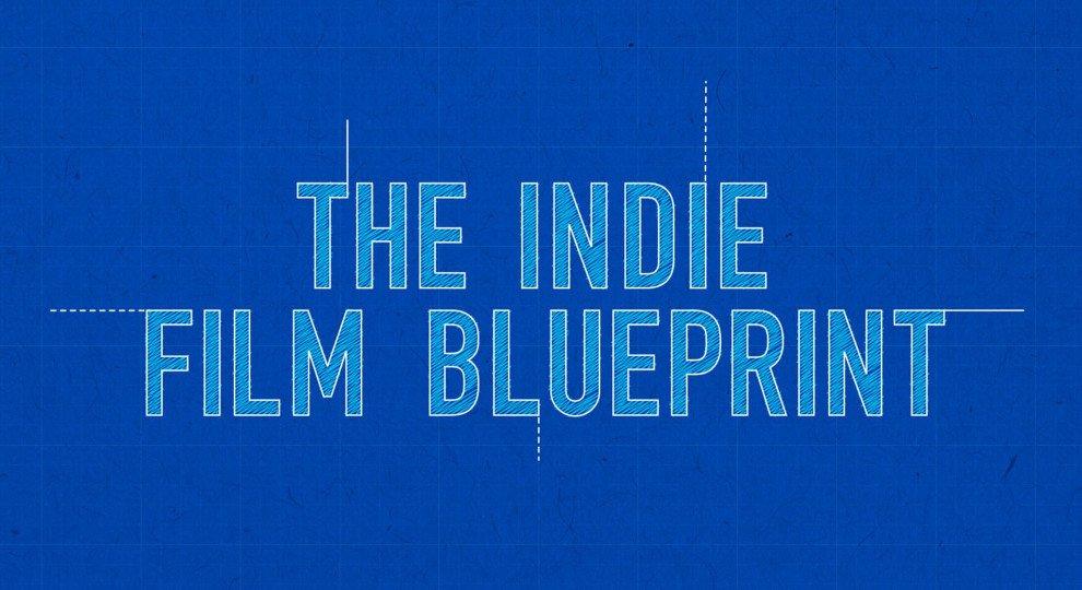 The Indie Film Blueprint